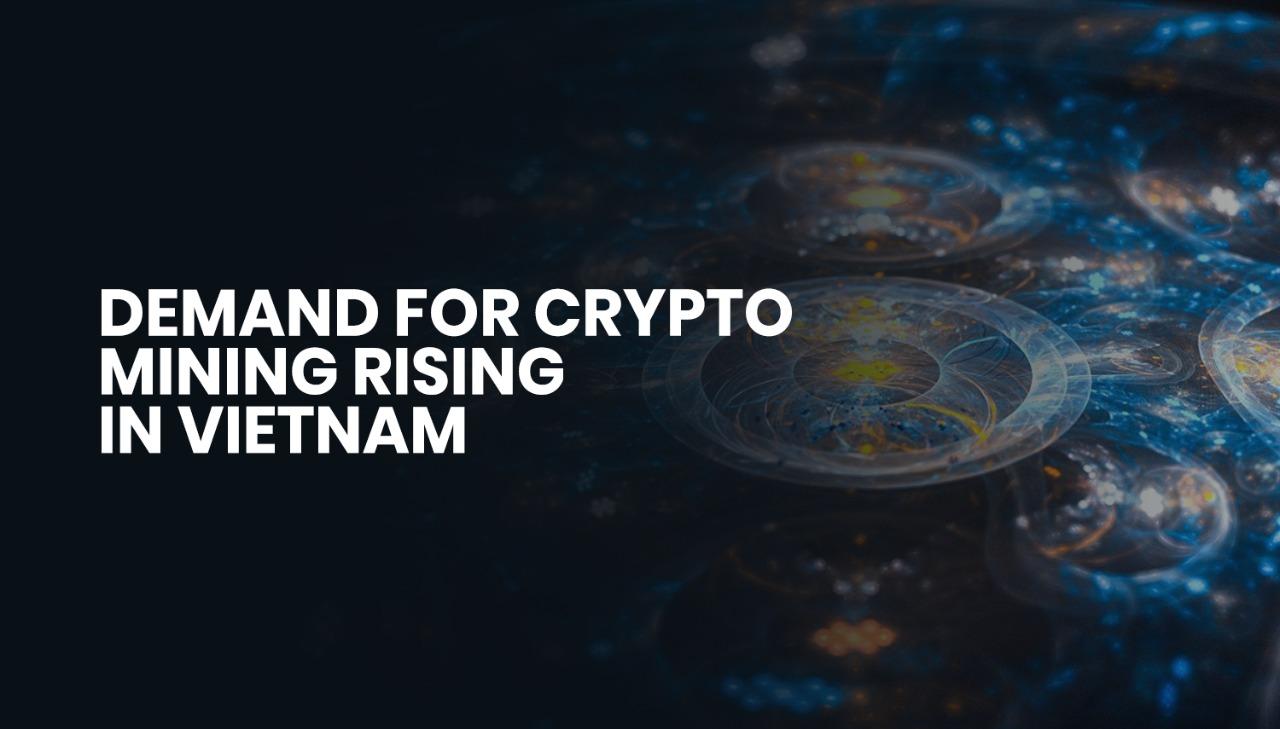 _Demand for crypto mining rising in Vietnam